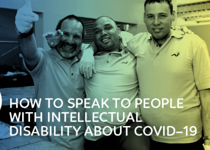 How to speak to people with Intellectual Disability about COVID – 19